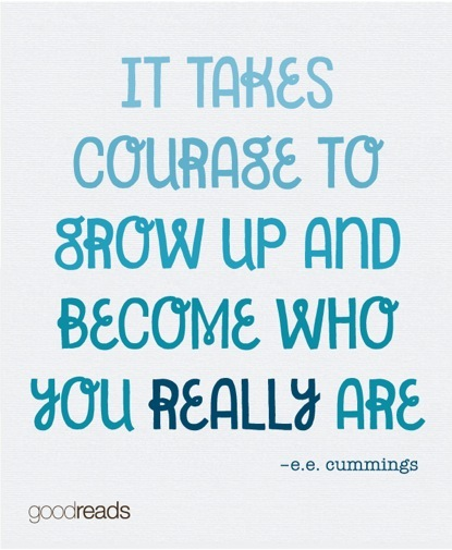 "Grow Up Quotes Endearing Quotee.ecummings ""It Takes Courage To Grow Up And Become"