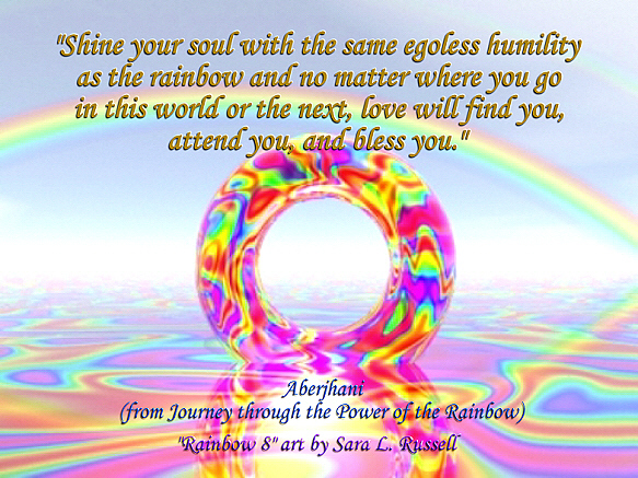 Shine Your Soul With The Same Egoless Humility As The Rainbow And No Matter  Where. U201c
