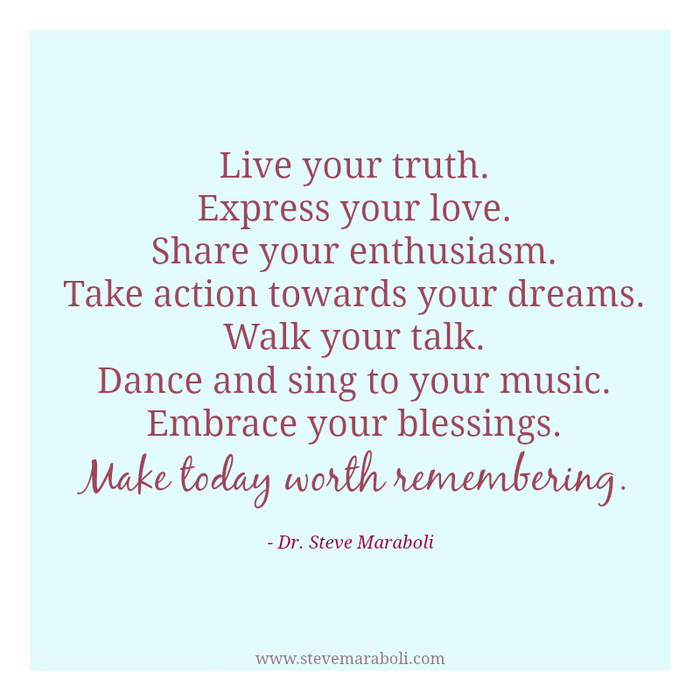 Live Your Truth. Express Your Love. Share Your Enthusiasm. Take Action  Towards Your. U201c