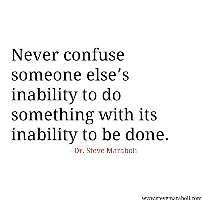 Quote By Steve Maraboli Never Confuse Someone Elses Inability To