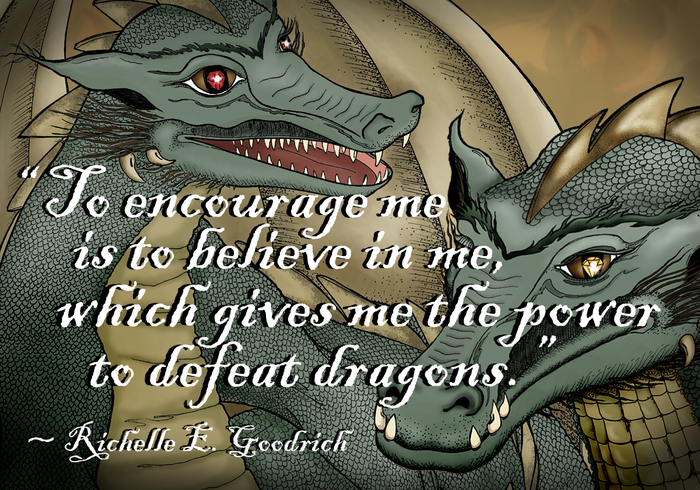 Quote By Richelle E Goodrich To Encourage Me Is To Believe In Me