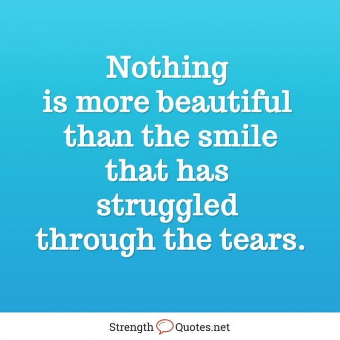 Bon Nothing Is More Beautiful Than A Smile That Has Struggled Through Tears. U201c