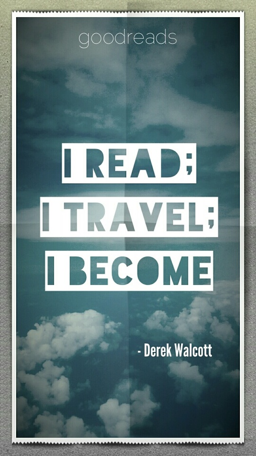 "quote by derek walcott ""i i travel i become"""