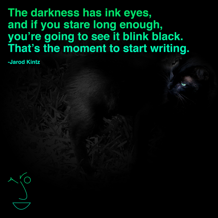 Quote By Jarod Kintz The Darkness Has Ink Eyes And If You Stare