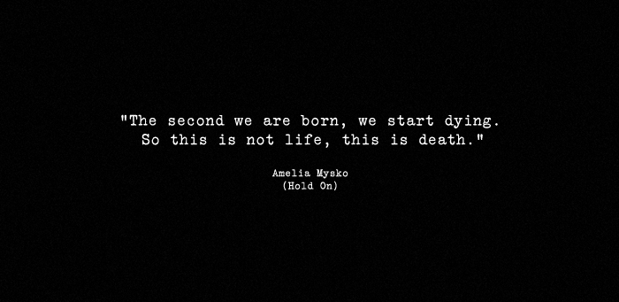 "Quotes About Dying Pleasing Quoteamelia Mysko ""The Second We Are Born We Start Dyingso"