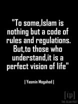 To some,Islam is nothing but a code of rules and regulations.But,to those who understand,it is