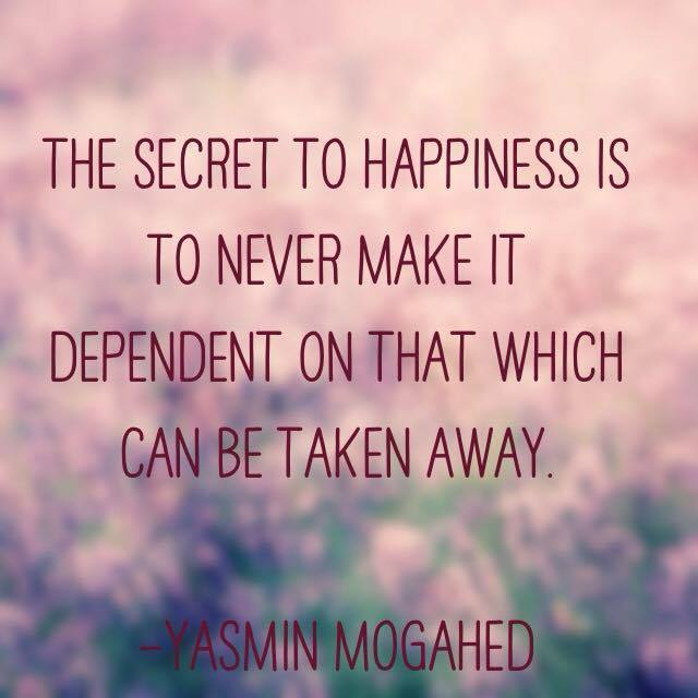 "Quotes About Love And Happiness: Quote By Yasmin Mogahed: ""The Secret To Happiness Is To"