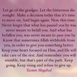 Quote By Yasmin Mogahed Let Go Of Your Grudges Let The Bitterness
