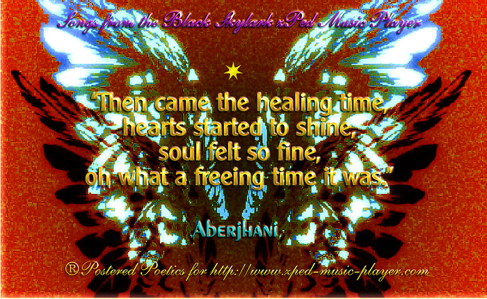 then came the healing time hearts started to shine soul felt so fine