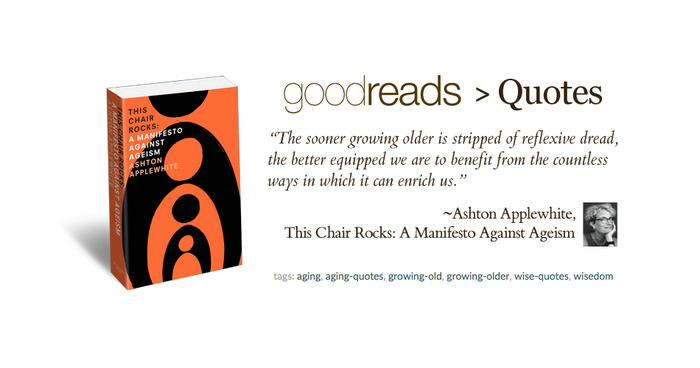 """quote by ashton applewhite """"the sooner growing older is stripped"""