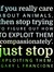 If you really care about animals, then stop trying to figure out how to exploit