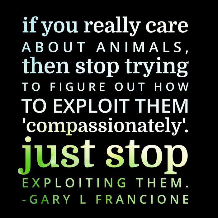 Quote By Gary L Francione If You Really Care About Animals Then