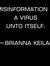 Misinformation is a virus unto itself.