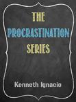 The Procrastination Series