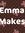 Emma Makes