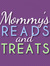Mommy's Reads and Treats