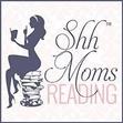 Denise - Shh Mom's Reading®
