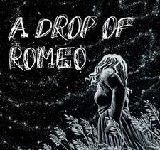 A Drop of Romeo