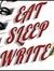 Eat Sleep Write: Authors. Sharing. Conversations.