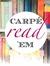 Carpe Read 'Em