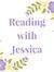 Jessica (Reading with Jessica)