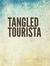 Tangled Tourista