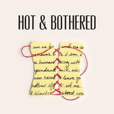 Hot & Bothered