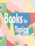 BooksForTopics