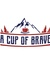 A Cup of Brave