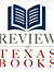 RTB: Review of Texas Books