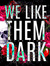 We Like them Dark Book Blog